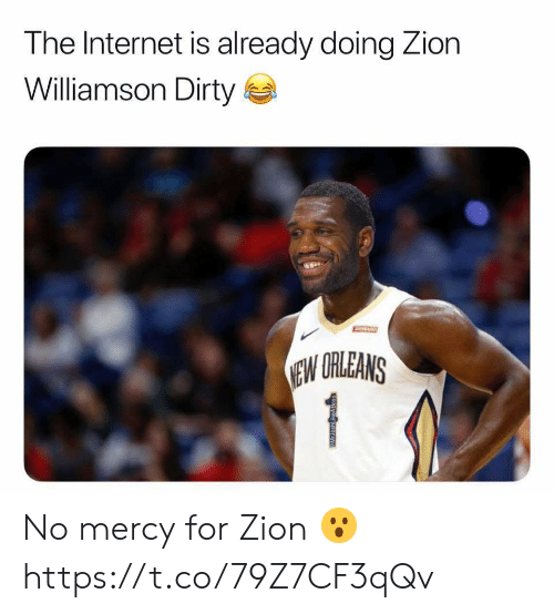 Internet, Memes, and Dirty: The Internet is already doing Zion  Williamson Dirty  JAART  EW ORLEANS  1 No mercy for Zion 😮 https://t.co/79Z7CF3qQv