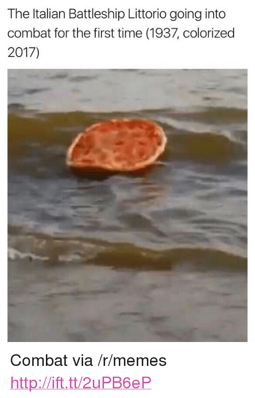 "battleship: The Italian Battleship Littorio going into  combat for the first time (1937, colorized  2017) <p>Combat via /r/memes <a href=""http://ift.tt/2uPB6eP"">http://ift.tt/2uPB6eP</a></p>"