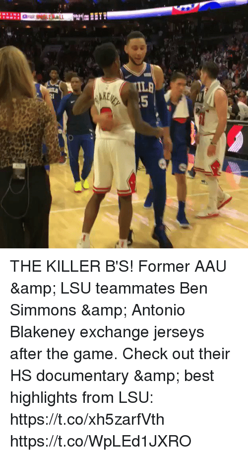 Memes, The Game, and Aau: THE KILLER B'S! Former AAU & LSU teammates Ben Simmons & Antonio Blakeney exchange jerseys after the game.    Check out their HS documentary & best highlights from LSU: https://t.co/xh5zarfVth https://t.co/WpLEd1JXRO