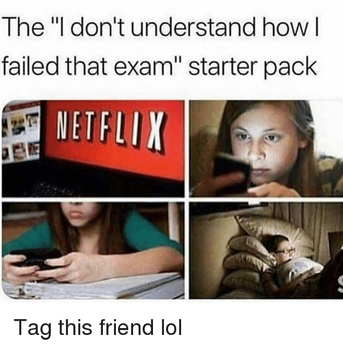 "Funny, Lol, and Starter Pack: The ""l don't understand how l  failed that exam"" starter pack  ETF Tag this friend lol"