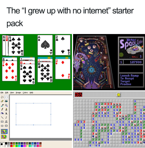 "Target, Help, and Starter Pack: The ""l grew up with no intemet"" starter  pack  6019  D Pinbl  BALL 2  1 187500  10  9  Launch Ramp  To Accept  Target  Practice  File Edt ew mage Colors Help  065  31233 32  II 32332 112 3 12  1 11 13  32 i 111-13型111211  fR A  2 1  '14  ロム  11 21111211 212 1 11 12  2 1212222121312 1131  312 11 2211131  2  1112221 1  2111211  ㄩ-li lii 121  122 1 1314"