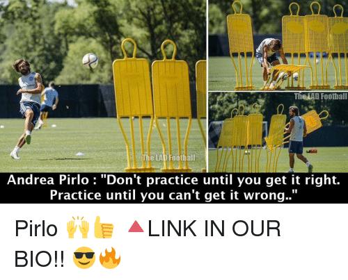 """Andrea Pirlo: The LAD Football  The LAD Footbal  Andrea Pirlo  """"Don't practice until you get it right.  Practice until you can't get it wrong. Pirlo 🙌👍 🔺LINK IN OUR BIO!! 😎🔥"""