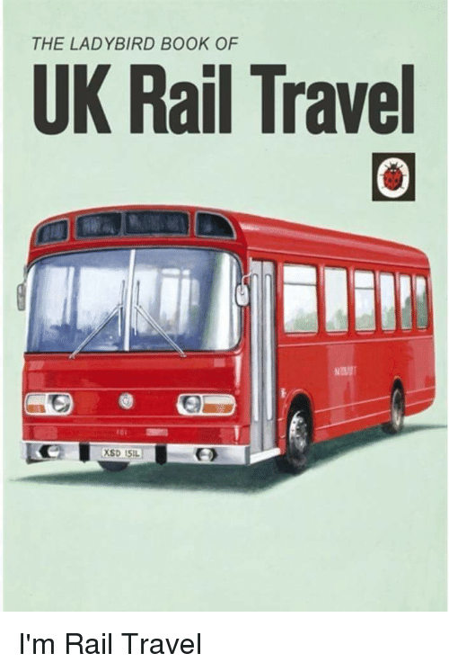 Funny, Book, and Travel: THE LADYBIRD BOOK OF  UK Rail Travel