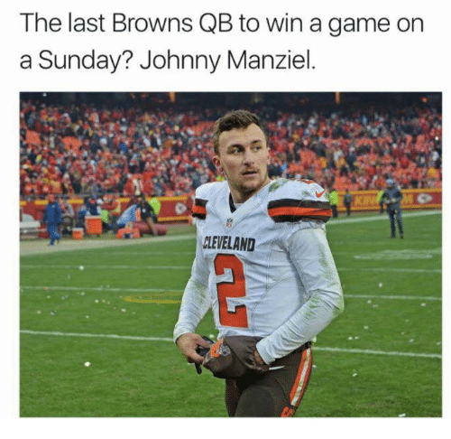 Johnny Manziel, Browns, and Cleveland: The last Browns QB to win a game on  a Sunday? Johnny Manziel.  CLEVELAND