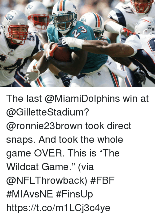 "Memes, Game, and 🤖: The last @MiamiDolphins win at @GilletteStadium?  @ronnie23brown took direct snaps. And took the whole game OVER.  This is ""The Wildcat Game."" (via @NFLThrowback) #FBF #MIAvsNE #FinsUp https://t.co/m1LCj3c4ye"