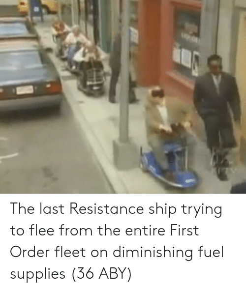 aby: The last Resistance ship trying to flee from the entire First Order fleet on diminishing fuel supplies (36 ABY)