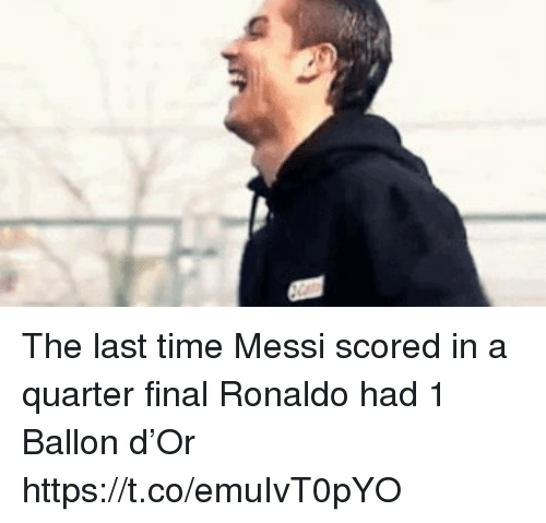 Ballon: The last time Messi scored in a quarter final Ronaldo had 1 Ballon d'Or https://t.co/emuIvT0pYO