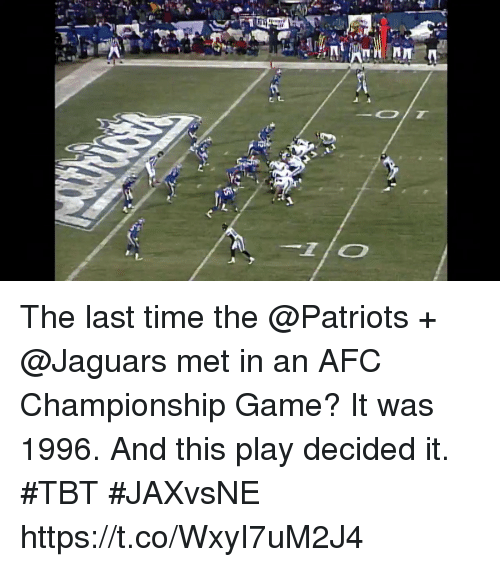 AFC Championship Game, Memes, and Patriotic: The last time the @Patriots + @Jaguars met in an AFC Championship Game?  It was 1996. And this play decided it. #TBT #JAXvsNE https://t.co/WxyI7uM2J4