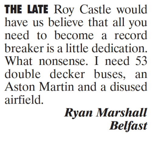 Aston Martin: THE LATE Roy Castle would  have us believe that all you  need to become a record  breaker is a little dedication.  What nonsense. I need 53  double decker buses, an  Aston Martin and a disused  airfield  Ryan Marshall  Belfast