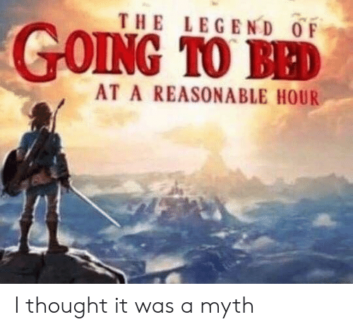 Thought, Legend, and Myth: THE LEGEND OF  AT A REASONABLE HOUR I thought it was a myth