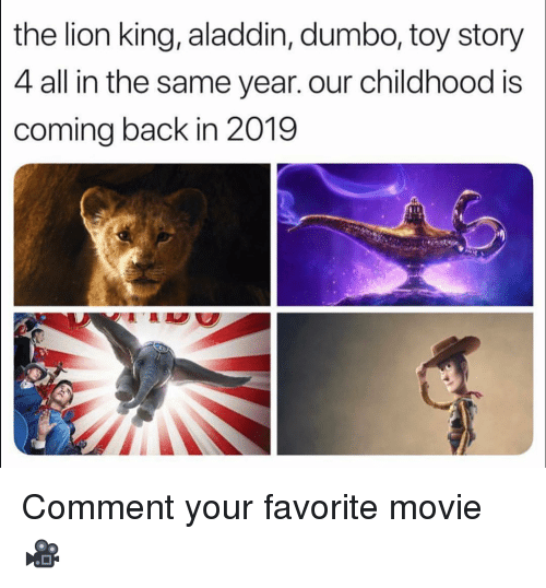 Aladdin, Funny, and Toy Story: the  lion king, aladdin, dumbo, toy story  4 all in the same year. our childhood is  coming back in 2019 Comment your favorite movie 🎥