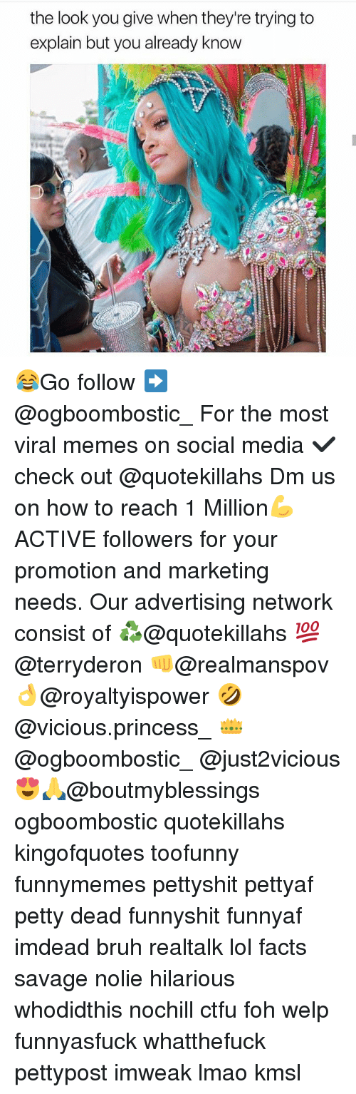 Bruh, Ctfu, and Facts: the look you give when they're trying to  explain but you already know 😂Go follow ➡@ogboombostic_ For the most viral memes on social media ✔check out @quotekillahs Dm us on how to reach 1 Million💪ACTIVE followers for your promotion and marketing needs. Our advertising network consist of ♻@quotekillahs 💯@terryderon 👊@realmanspov 👌@royaltyispower 🤣@vicious.princess_ 👑@ogboombostic_ @just2vicious😍🙏@boutmyblessings ogboombostic quotekillahs kingofquotes toofunny funnymemes pettyshit pettyaf petty dead funnyshit funnyaf imdead bruh realtalk lol facts savage nolie hilarious whodidthis nochill ctfu foh welp funnyasfuck whatthefuck pettypost imweak lmao kmsl