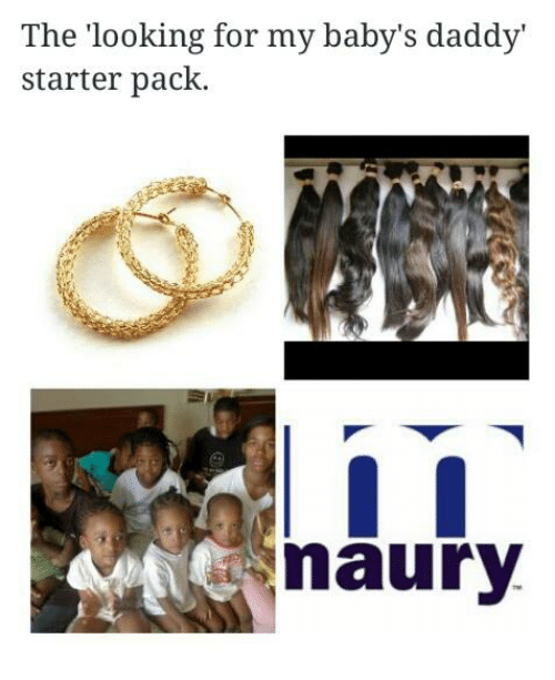 The Looking For My Babys Daddy Starter Pack Maury Baby Daddy