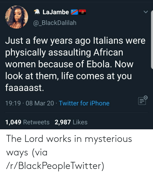 Ways: The Lord works in mysterious ways (via /r/BlackPeopleTwitter)