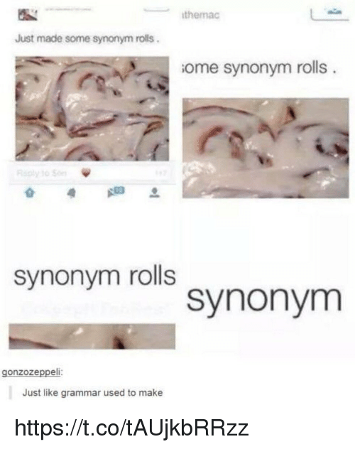 Grammarly: the mac  Just made some synonym rolls  Gome synonym rolls  synonym rolls  synonym  eli  Just like grammar used to make https://t.co/tAUjkbRRzz