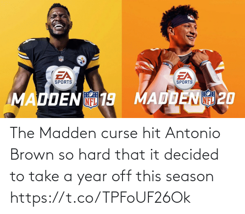 Take: The Madden curse hit Antonio Brown so hard that it decided to take a year off this season https://t.co/TPFoUF26Ok