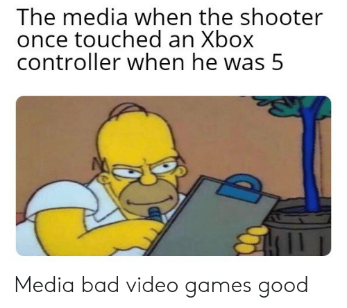 shooter: The media when the shooter  once touched an Xbox  controller when he was 5 Media bad video games good