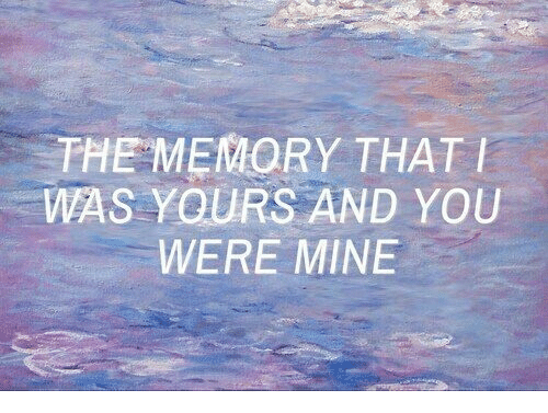 Mine, Memory, and You: THE MEMORY THAT  WAS YOURS AND YOU  WERE MINE