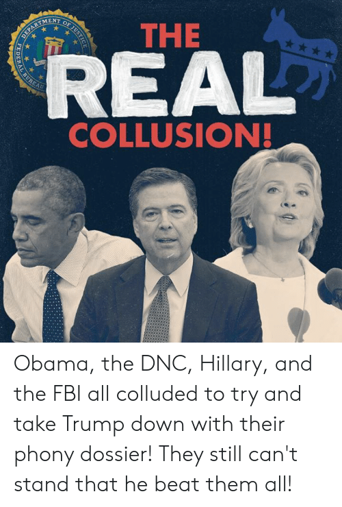 Fbi, Obama, and Trump: THE  MENT  AU  COLLUSION! Obama, the DNC, Hillary, and the FBI all colluded to try and take Trump down with their phony dossier! They still can't stand that he beat them all!