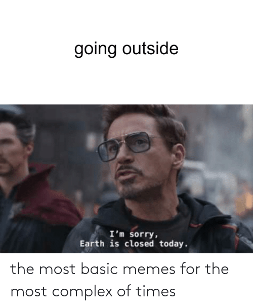 basic: the most basic memes for the most complex of times