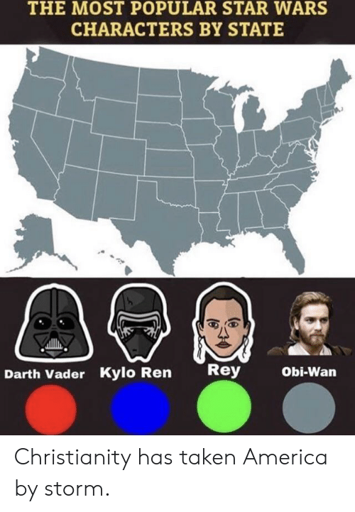 Kylo Ren: THE MOST POPULAR STAR WARS  CHARACTERS BY STATE  Rey  Obi-Wan  Darth Vader Kylo Ren Christianity has taken America by storm.