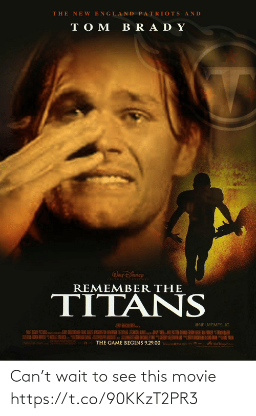 "England: THE NE W ENGLAND PATRIOTS AND  TO M  BRA DY  WALT DISNEY  REMEMBER THE  TITANS  EY BEBCREMER  @NFLMEMES_IG  HENIR WASHINGTON BEMENDER THE ITANS TEANISAL BLACKAZ YARN MILPATTEN DONALD FASON NCOLE ARI PAKER ""TEVN LAIN  HORAK EVANS PE RSULu ESTERSSI MICKAR ALYN GIEGONY ALLEN IOWARNY CIEMEN CAAD AMANAZTAIH  THE GAME BEGINS 9.29.00 Can't wait to see this movie https://t.co/90KKzT2PR3"