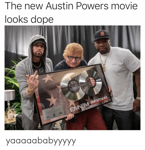 Revival: The new Austin Powers movie  looks dope  P  EMNEM REVIVAL yaaaaababyyyyy
