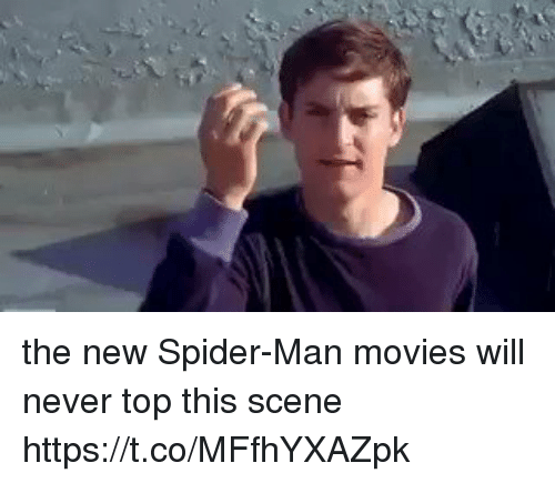 Funny, Movies, and Spider: the new Spider-Man movies will never top this scene https://t.co/MFfhYXAZpk