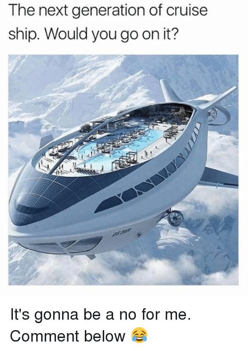 ˜»: The next generation of cruise  ship. Would you go on it? It's gonna be a no for me. Comment below 😂