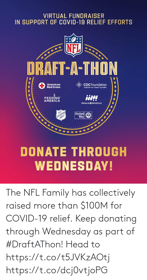 Family, Head, and Memes: The NFL Family has collectively raised more than $100M for COVID-19 relief. Keep donating through Wednesday as part of #DraftAThon! Head to https://t.co/t5JVKzAOtj https://t.co/dcj0vtjoPG