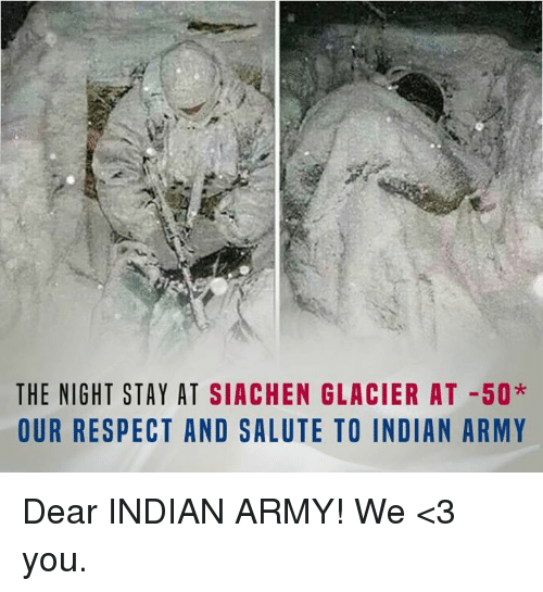 Army, Indian, and Hindi Language: THE NIGHT STAY AT SIACHEN GLACIER AT 50*  OUR RESPECT AND SALUTE TO INDIAN ARMY Dear INDIAN ARMY! We <3 you.