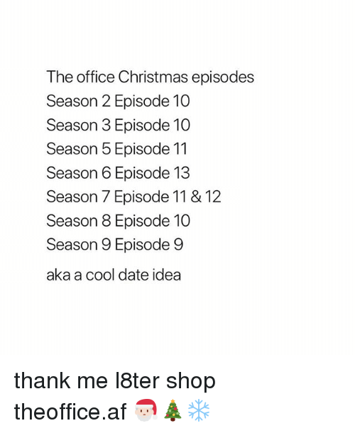 Season 6: The office Christmas episodes  Season 2 Episode 10  Season 3 Episode 10  Season 5 Episode 11  Season 6 Episode 13  Season 7 Episode 11 & 12  Season 8 Episode 10  Season 9 Episode 9  aka a cool date idea thank me l8ter shop ➵ theoffice.af 🎅🏻🎄❄️‬