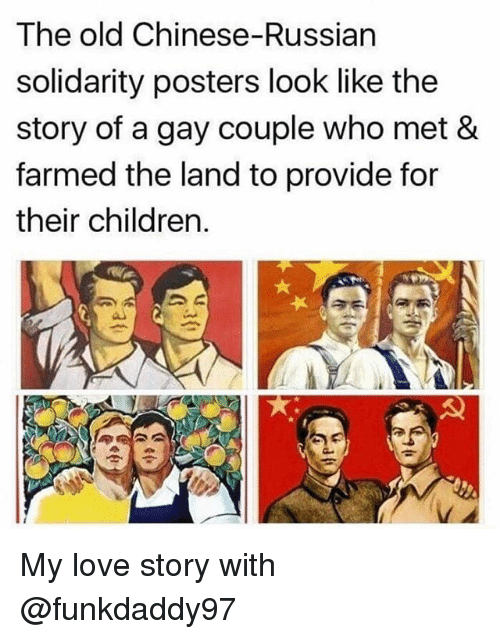 Children, Love, and Chinese: The old Chinese-Russian  solidarity posters look like the  story of a gay couple who met &  farmed the land to provide for  their children. My love story with @funkdaddy97
