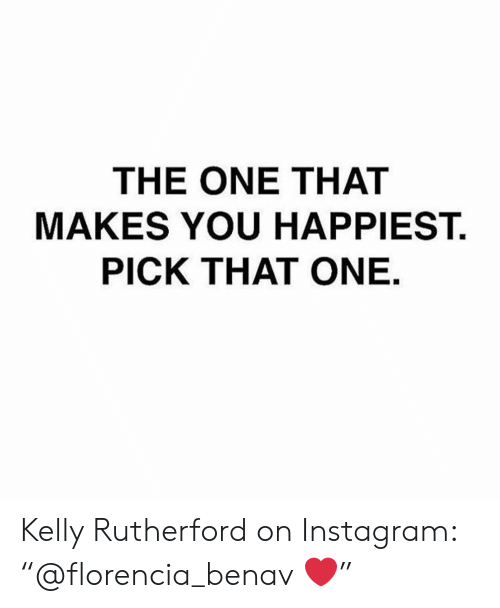 """Instagram, Kelly Rutherford, and One: THE ONE THAT  MAKES YOU HAPPIEST.  PICK THAT ONE Kelly Rutherford on Instagram: """"@florencia_benav ❤️"""""""