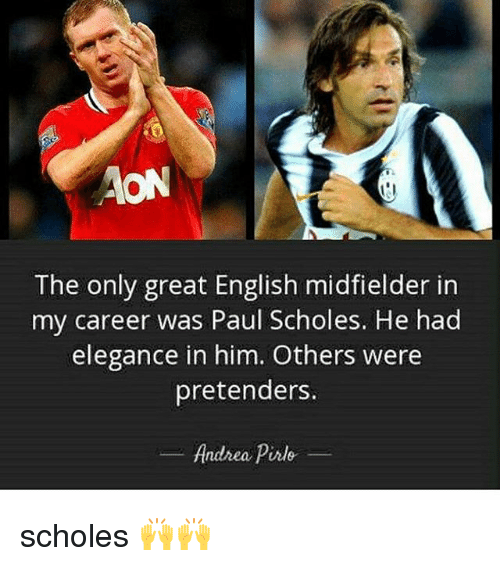 Andrea Pirlo: The only great English midfielder in  my career was Paul Scholes. He had  elegance in him. Others were  pretenders.  Andrea Pirlo scholes 🙌🙌