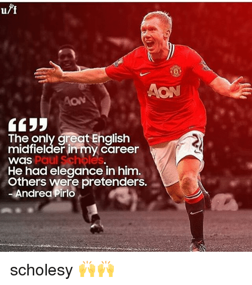 Andrea Pirlo: The only great English  midfielder my career  Paul Scholes  Was  He had elegance in him.  others were pretenders.  Andrea Pirlo scholesy 🙌🙌