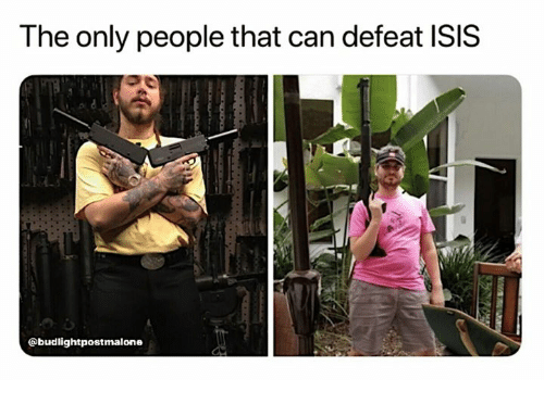 Dank, Isis, and 🤖: The only people that can defeat ISIS  @budlightpostmalone