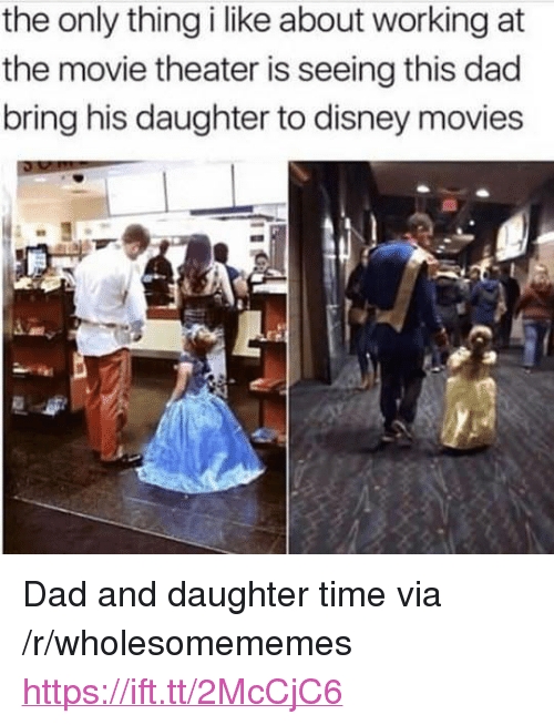 """Disney Movies: the only thing i like about working at  the movie theater is seeing this dad  bring his daughter to disney movies <p>Dad and daughter time via /r/wholesomememes <a href=""""https://ift.tt/2McCjC6"""">https://ift.tt/2McCjC6</a></p>"""