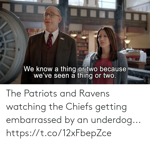 Getting: The Patriots and Ravens watching the Chiefs getting embarrassed by an underdog... https://t.co/12xFbepZce