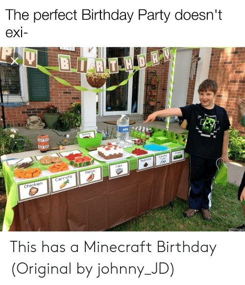 birthday party: The perfect Birthday Party doesn't  exi-  BRT H DE  TNT TNE  Aeples  Grans  Danond  Tools  hedsfone  Cake  Melon  Carrots  Chicken This has a Minecraft Birthday (Original by johnny_JD)