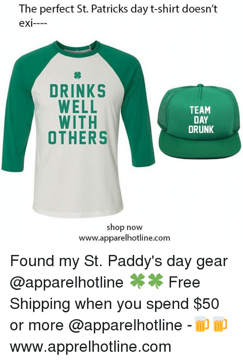 Drunk, Funny, and Free: The perfect St. Patricks day t-shirt doesn't  eXI---  DRINKS  WELL  TEAM  WITH  DAY  DRUNK  OTHERS  shop now  www.apparelhotline.com Found my St. Paddy's day gear @apparelhotline 🍀🍀 Free Shipping when you spend $50 or more @apparelhotline -🍺🍺www.apprelhotline.com