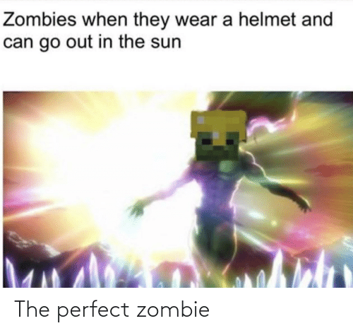 Zombie: The perfect zombie
