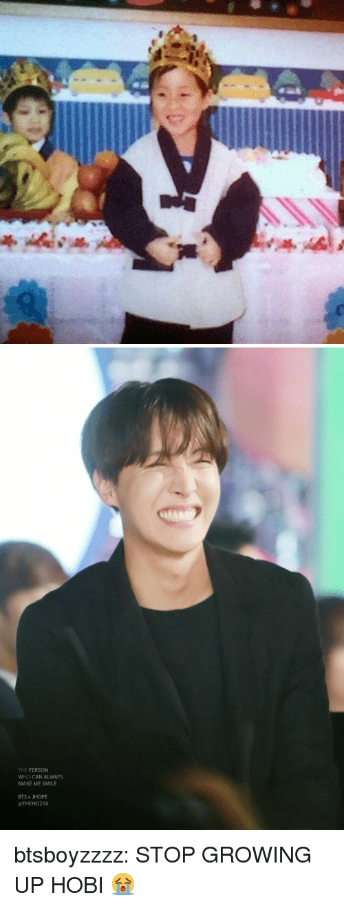 Jhope: THE PERSON  WHO CAN ALWAYS  MAKE ME SMILE  BTS x JHOPE  @THEHO218 btsboyzzzz:  STOP GROWING UP HOBI 😭