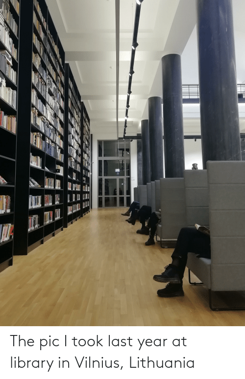 Lithuania: The pic I took last year at library in Vilnius, Lithuania