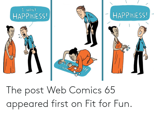Comics: The post Web Comics 65 appeared first on Fit for Fun.