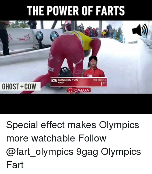 9gag, Memes, and Ghost: THE POWER OF FARTS  SUNGBIN YUN  WC 20171  KOREA  ST  GHOST+COW  Ω OMEGA Special effect makes Olympics more watchable Follow @fart_olympics 9gag Olympics Fart