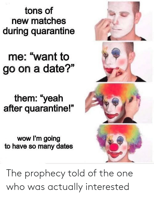 interested: The prophecy told of the one who was actually interested