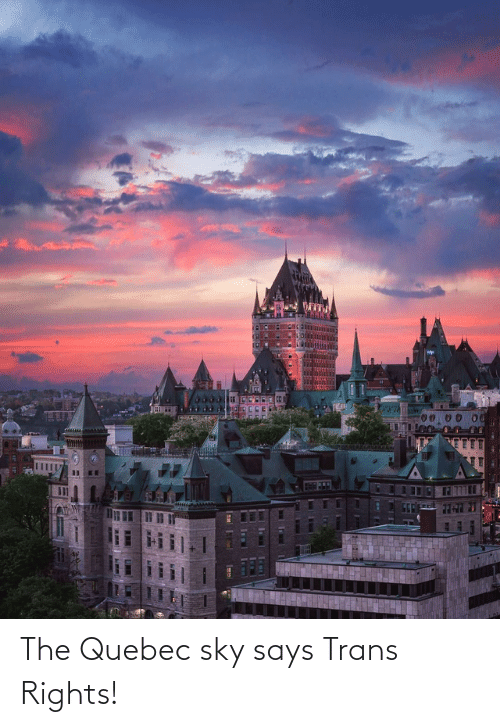 sky: The Quebec sky says Trans Rights!