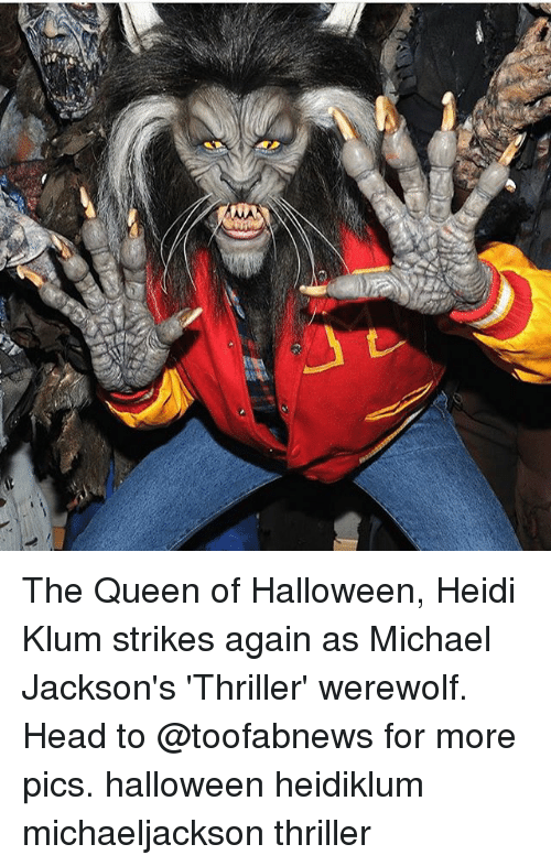 Halloween, Head, and Memes: The Queen of Halloween, Heidi Klum strikes again as Michael Jackson's 'Thriller' werewolf. Head to @toofabnews for more pics. halloween heidiklum michaeljackson thriller