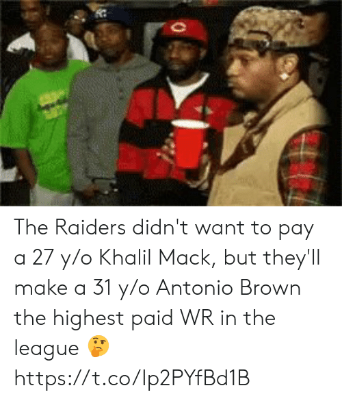Nfl, Raiders, and The League: The Raiders didn't want to pay a 27 y/o Khalil Mack, but they'll make a 31 y/o Antonio Brown the highest paid WR in the league 🤔 https://t.co/Ip2PYfBd1B